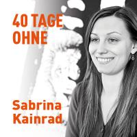 40 Tage ohne…